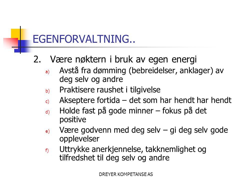 EGENFORVALTNING.. 2. Være nøktern i bruk av egen energi