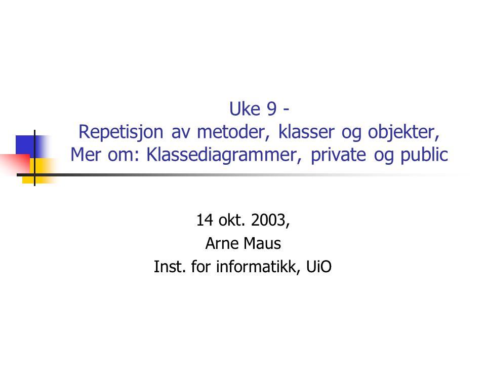 14 okt. 2003, Arne Maus Inst. for informatikk, UiO
