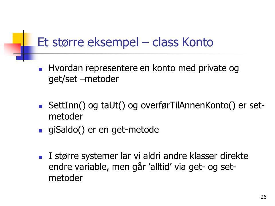 Et større eksempel – class Konto