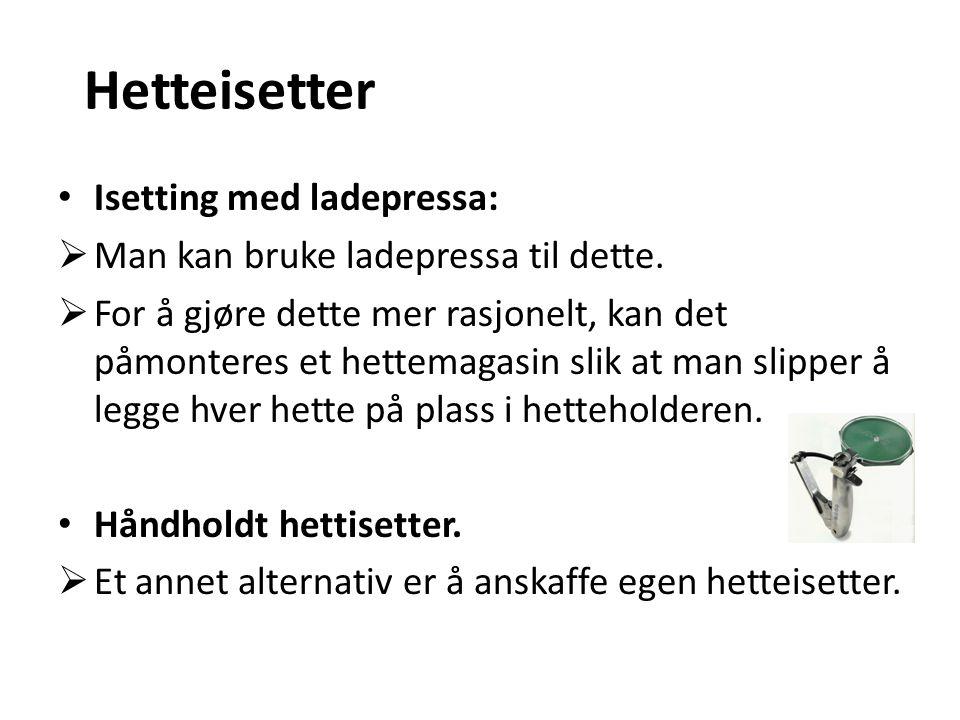 Hetteisetter Isetting med ladepressa: