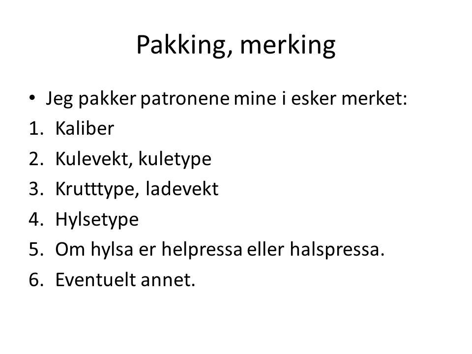 Pakking, merking Jeg pakker patronene mine i esker merket: Kaliber