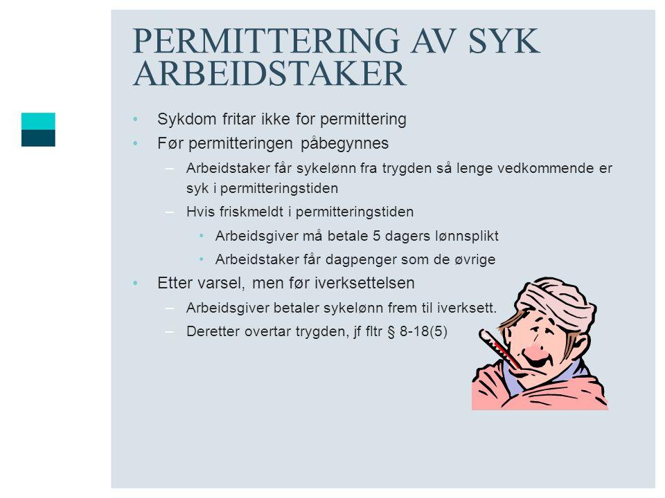 PERMITTERING AV SYK ARBEIDSTAKER