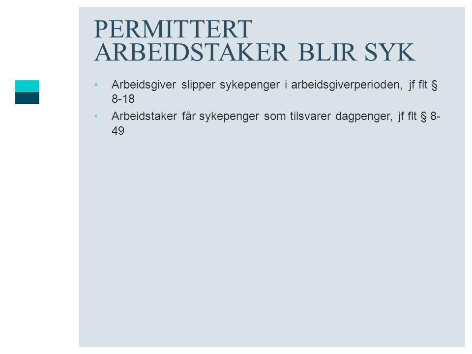 PERMITTERT ARBEIDSTAKER BLIR SYK