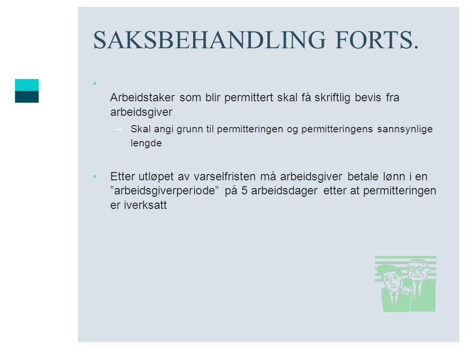 SAKSBEHANDLING FORTS. Arbeidstaker som blir permittert skal få skriftlig bevis fra arbeidsgiver.