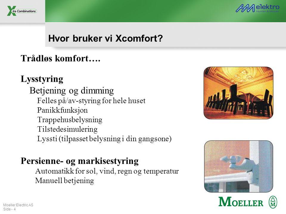 Hvor bruker vi Xcomfort