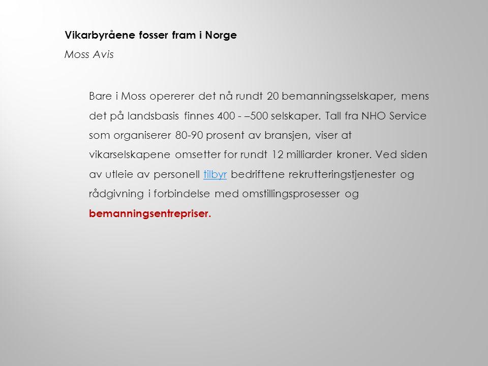Vikarbyråene fosser fram i Norge Moss Avis