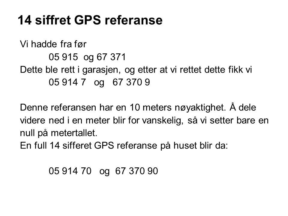 14 siffret GPS referanse Vi hadde fra før 05 915 og 67 371