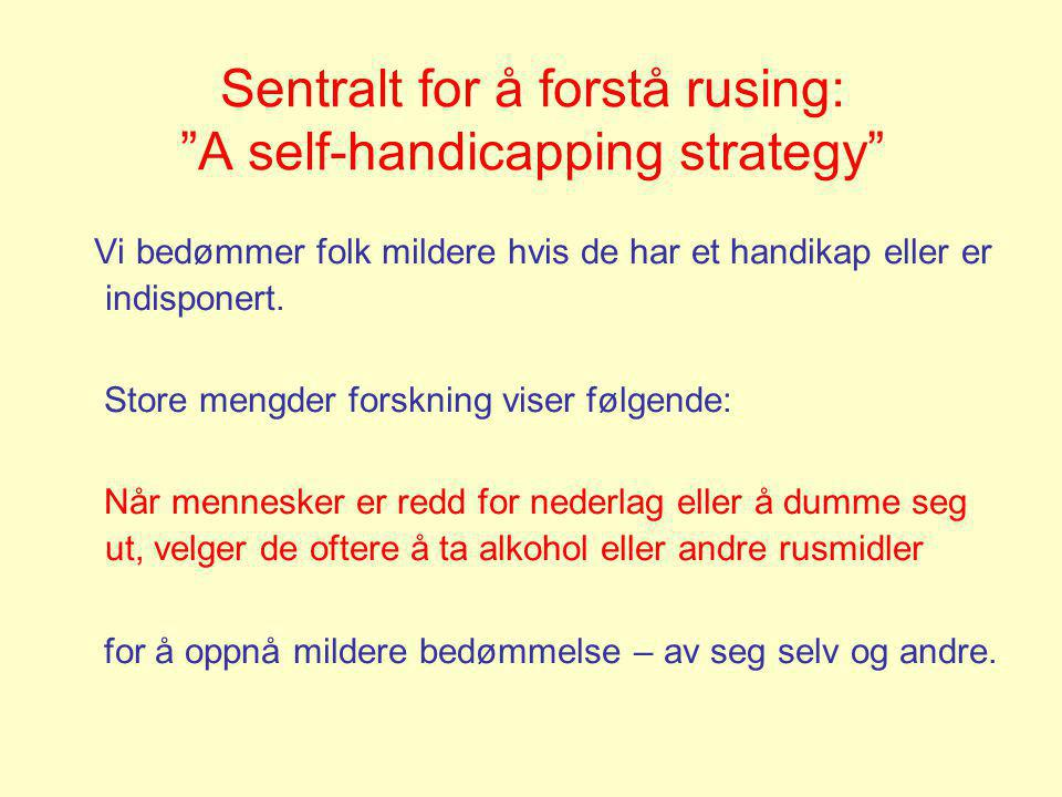 Sentralt for å forstå rusing: A self-handicapping strategy