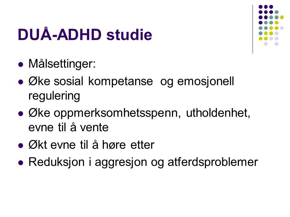 DUÅ-ADHD studie Målsettinger: