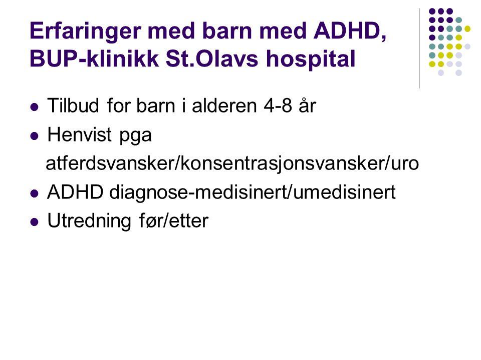 Erfaringer med barn med ADHD, BUP-klinikk St.Olavs hospital