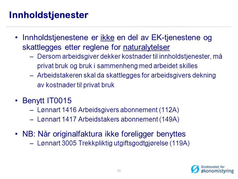 Innholdstjenester Innholdstjenestene er ikke en del av EK-tjenestene og skattlegges etter reglene for naturalytelser.