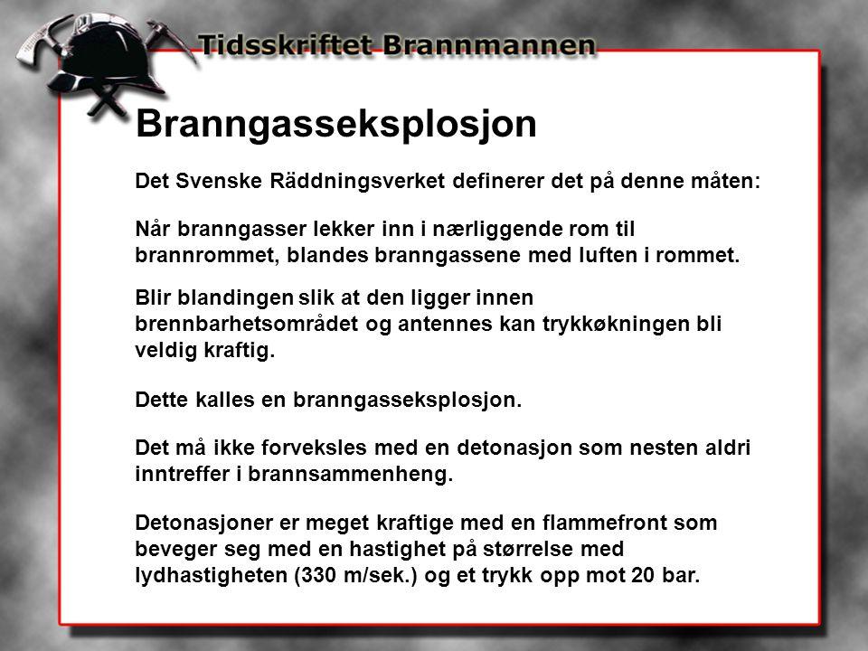 Branngasseksplosjon Det Svenske Räddningsverket definerer det på denne måten: