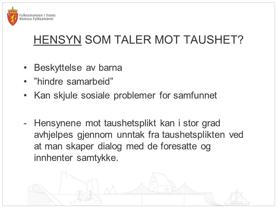 HENSYN SOM TALER MOT TAUSHET