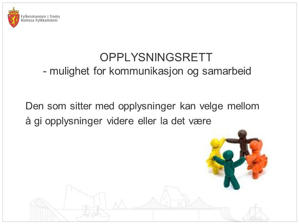OPPLYSNINGSRETT - mulighet for kommunikasjon og samarbeid