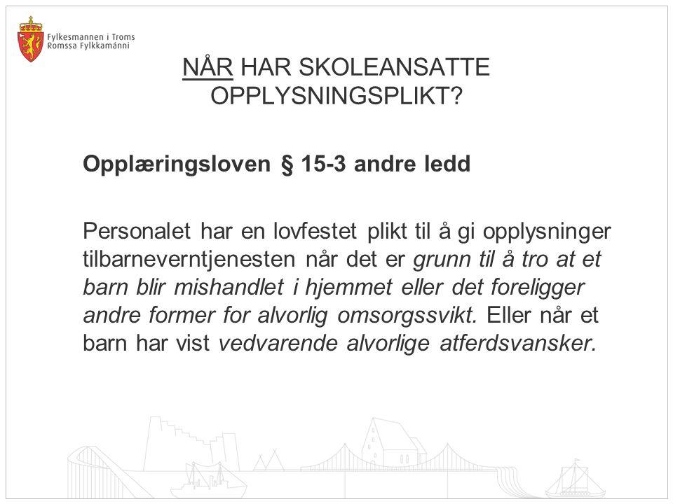 NÅR HAR SKOLEANSATTE OPPLYSNINGSPLIKT