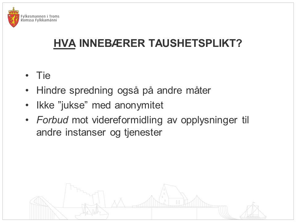 HVA INNEBÆRER TAUSHETSPLIKT