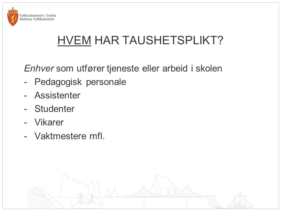 HVEM HAR TAUSHETSPLIKT