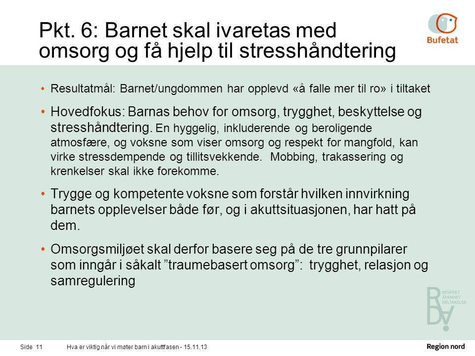 Pkt. 6: Barnet skal ivaretas med omsorg og få hjelp til stresshåndtering