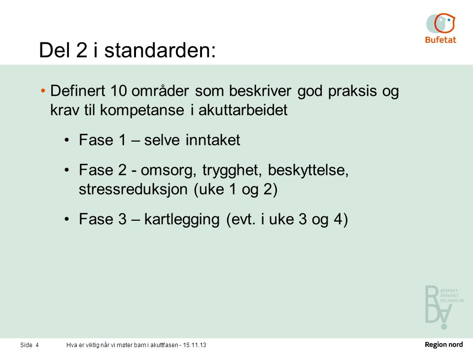 Del 2 i standarden: Definert 10 områder som beskriver god praksis og krav til kompetanse i akuttarbeidet.