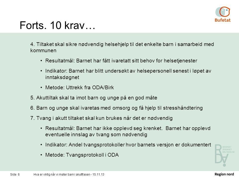 Forts. 10 krav… 4. Tiltaket skal sikre nødvendig helsehjelp til det enkelte barn i samarbeid med kommunen.