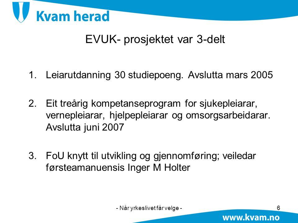 EVUK- prosjektet var 3-delt