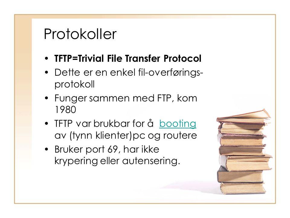 Protokoller TFTP=Trivial File Transfer Protocol