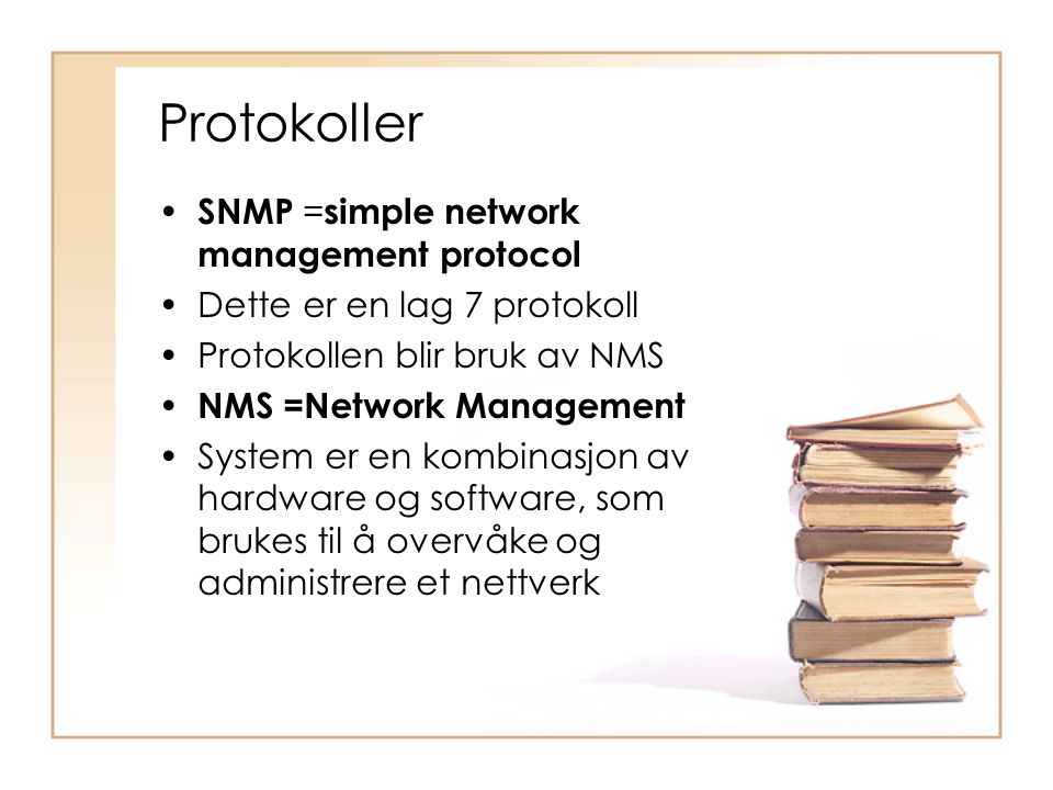 Protokoller SNMP =simple network management protocol