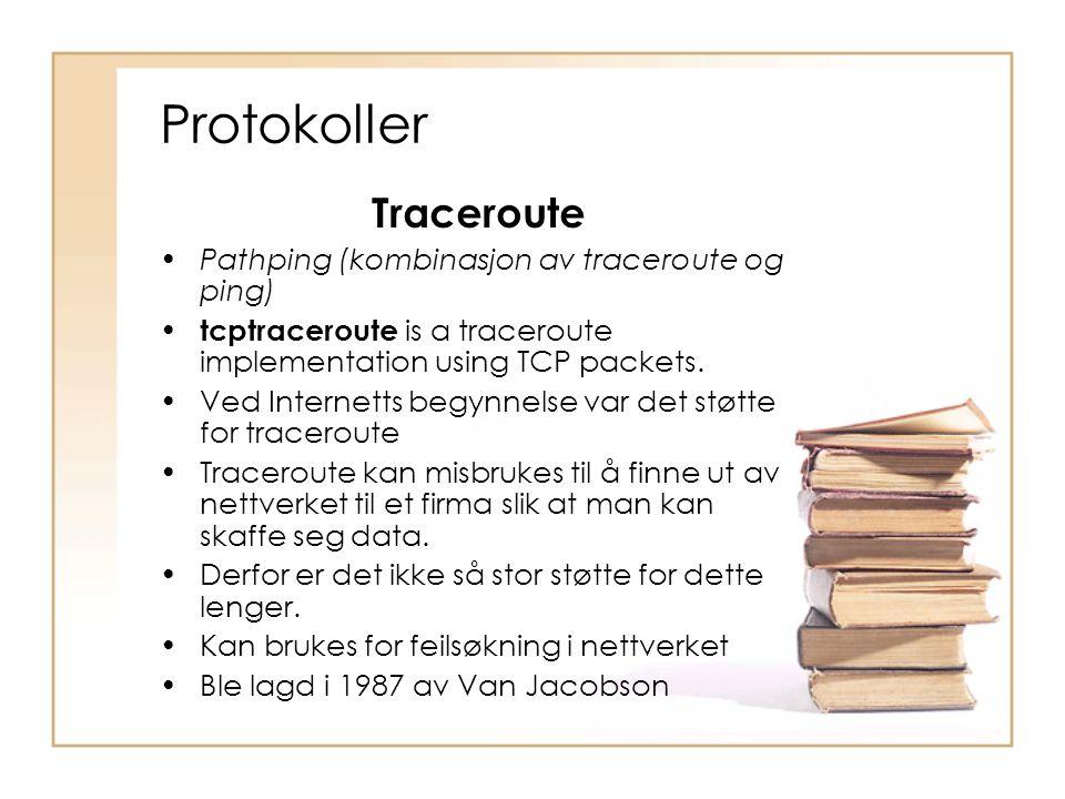 Protokoller Traceroute Pathping (kombinasjon av traceroute og ping)