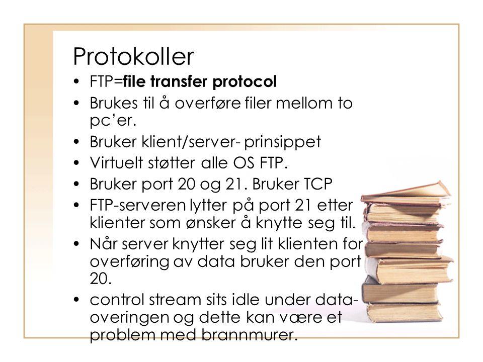 Protokoller FTP=file transfer protocol