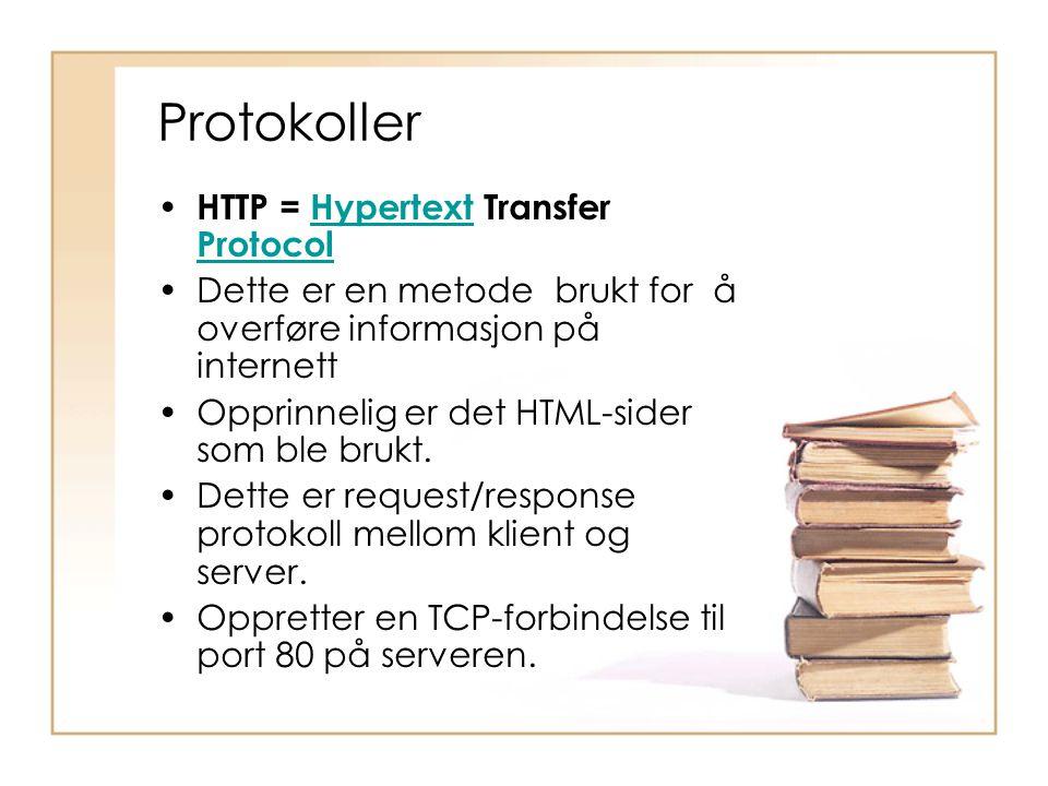 Protokoller HTTP = Hypertext Transfer Protocol