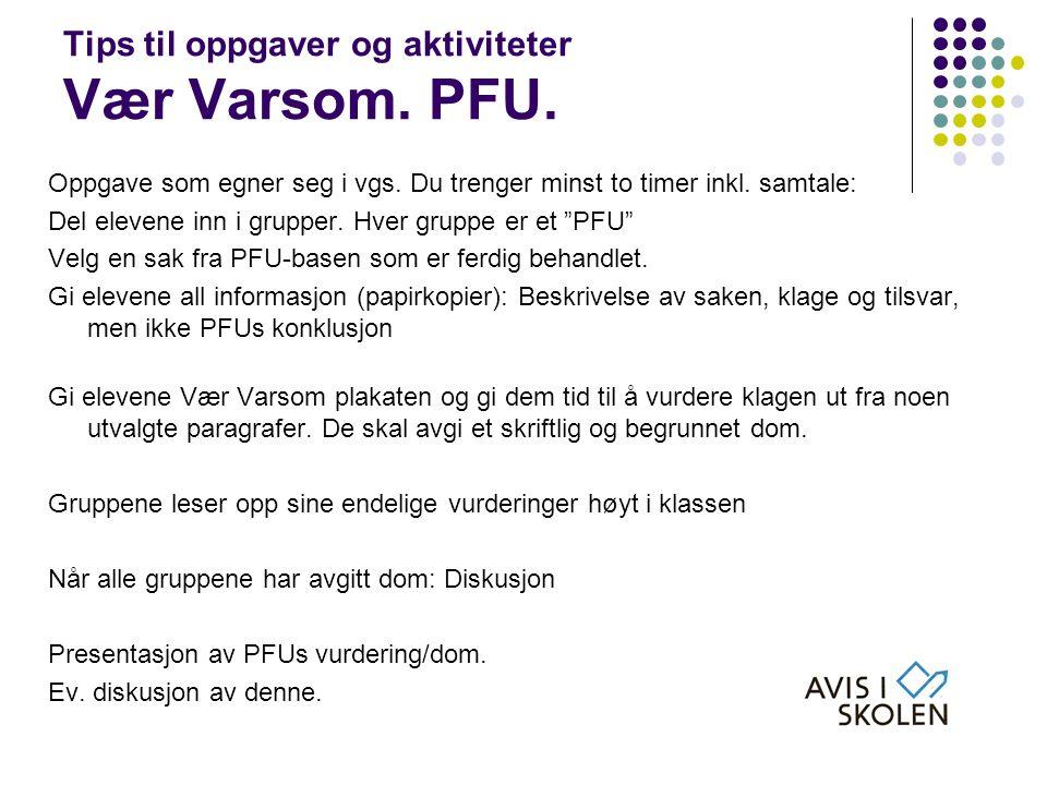 Tips til oppgaver og aktiviteter Vær Varsom. PFU.