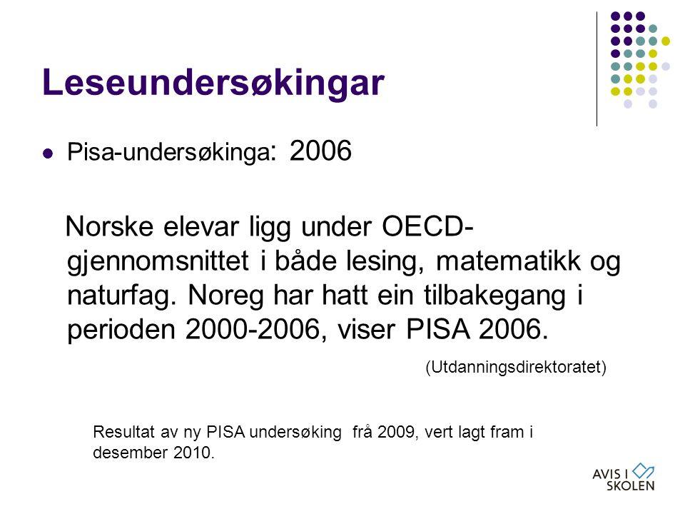 Leseundersøkingar Pisa-undersøkinga: 2006.