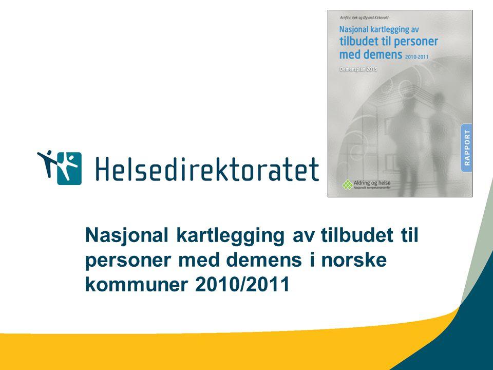 Nasjonal kartlegging av tilbudet til personer med demens i norske kommuner 2010/2011