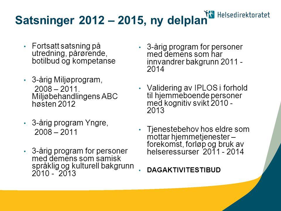 Satsninger 2012 – 2015, ny delplan