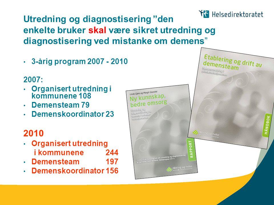 Utredning og diagnostisering den enkelte bruker skal være sikret utredning og diagnostisering ved mistanke om demens