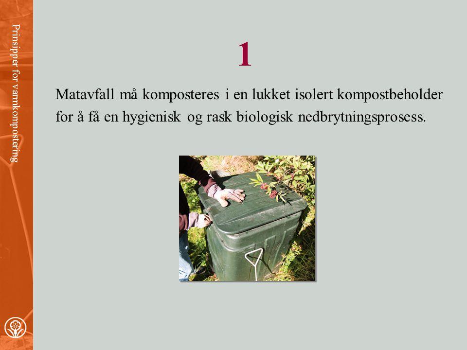 1 Matavfall må komposteres i en lukket isolert kompostbeholder