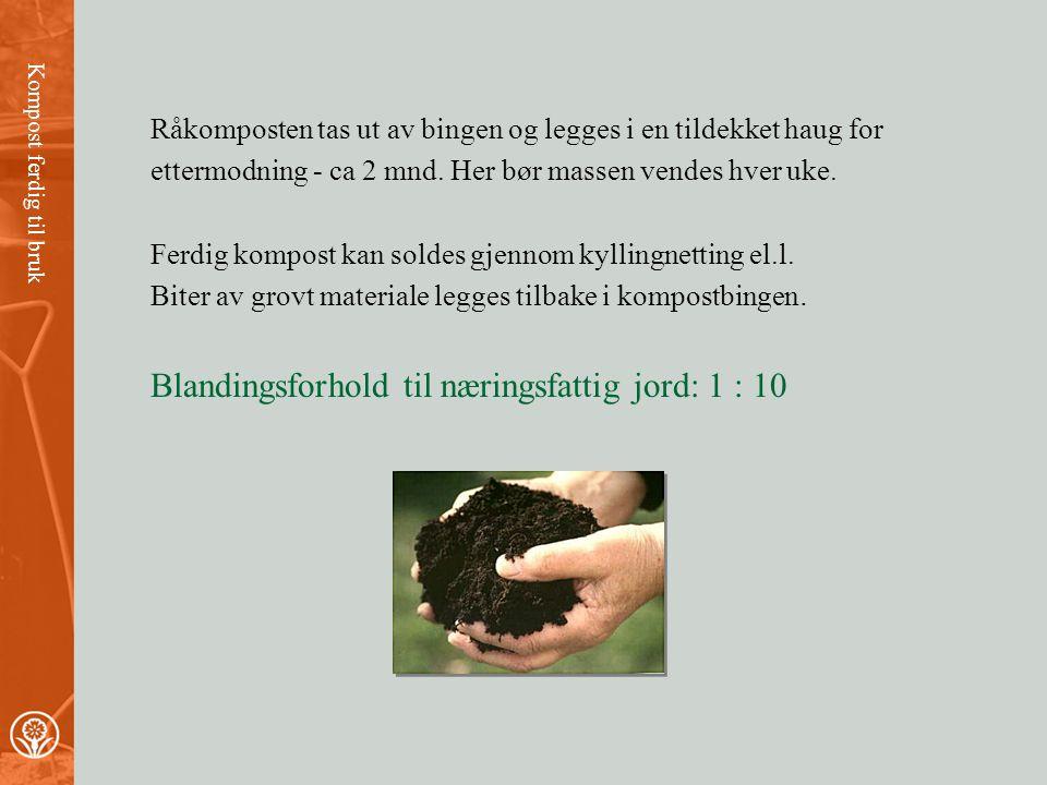 Blandingsforhold til næringsfattig jord: 1 : 10