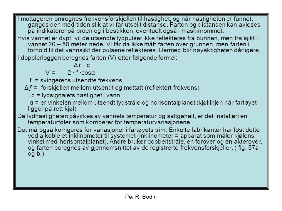 I dopplerloggen beregnes farten (V) etter følgende formel: Δƒ · c