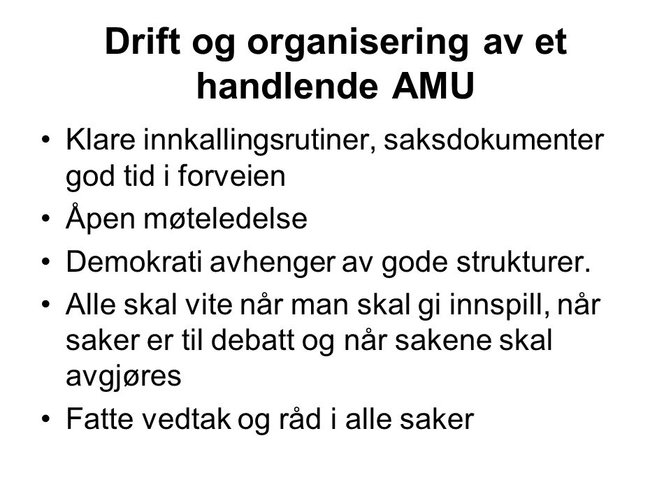 Drift og organisering av et handlende AMU