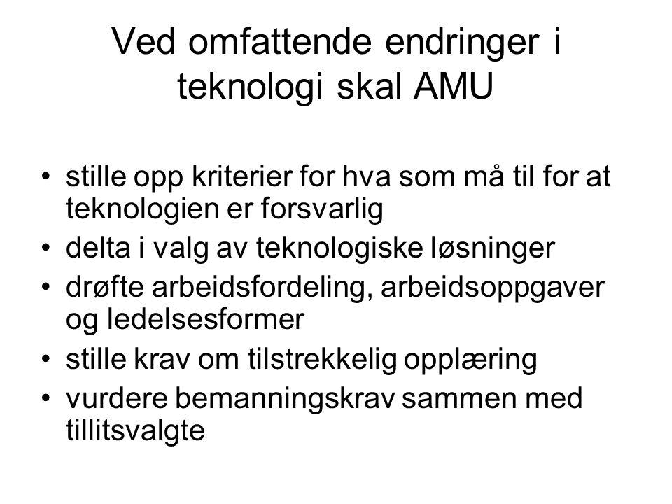 Ved omfattende endringer i teknologi skal AMU