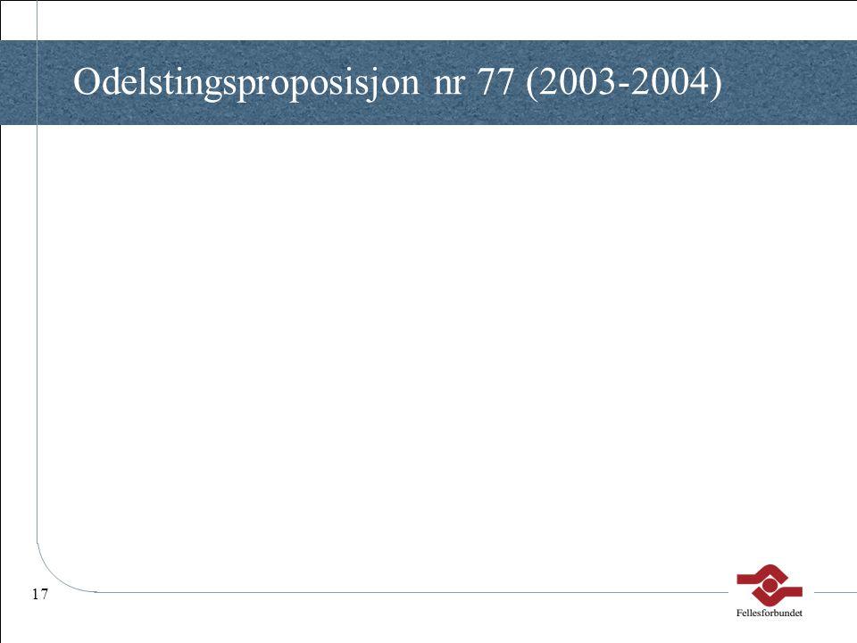 Odelstingsproposisjon nr 77 (2003-2004)