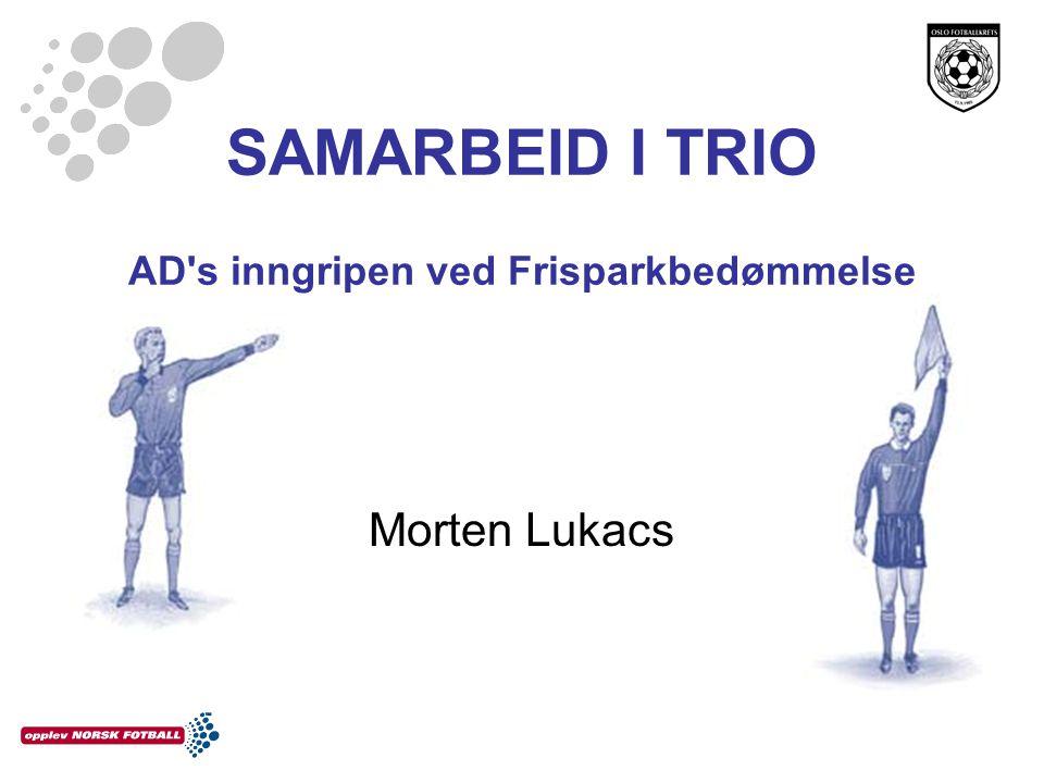 SAMARBEID I TRIO AD s inngripen ved Frisparkbedømmelse