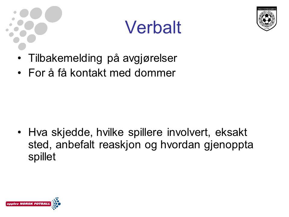 Verbalt Tilbakemelding på avgjørelser For å få kontakt med dommer