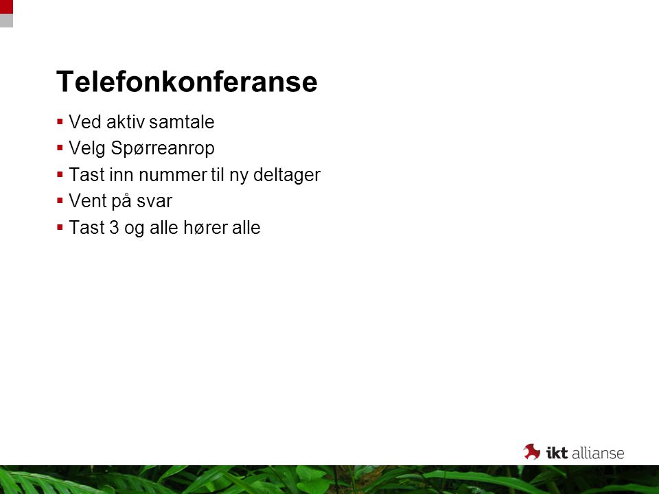 Telefonkonferanse Ved aktiv samtale Velg Spørreanrop