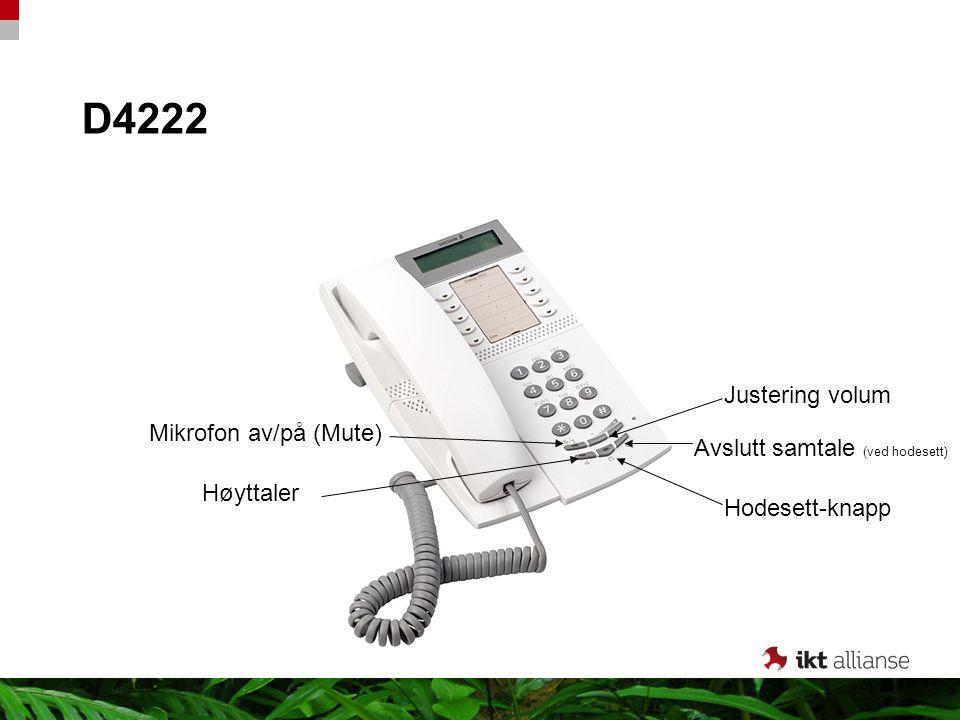 D4222 Justering volum Mikrofon av/på (Mute)