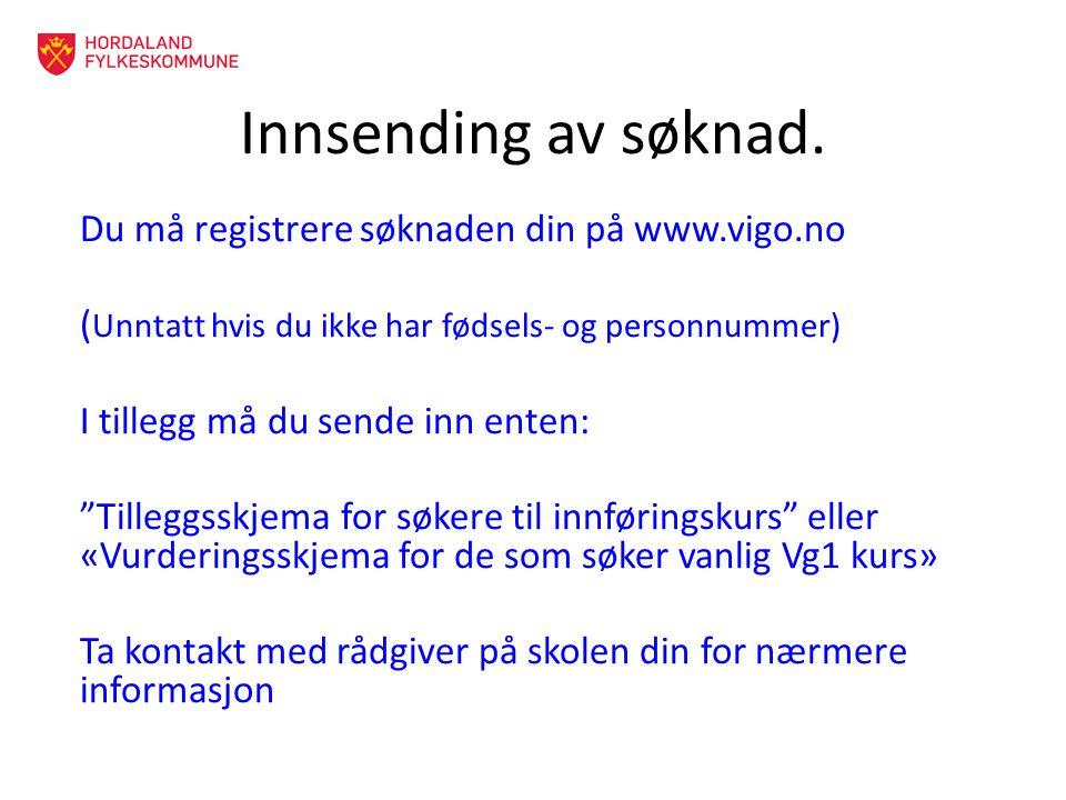 Innsending av søknad. Du må registrere søknaden din på www.vigo.no