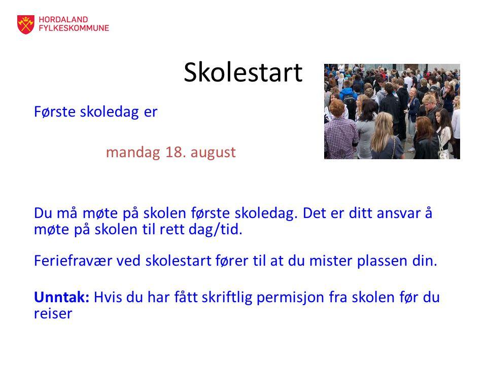 Skolestart Første skoledag er mandag 18. august