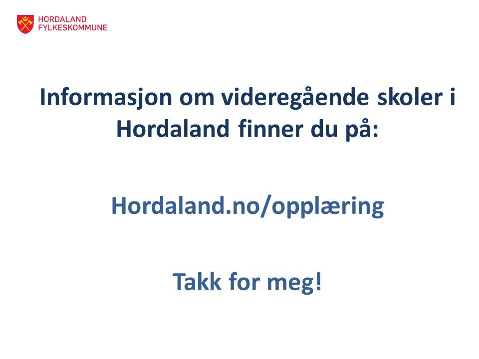 Informasjon om videregående skoler i Hordaland finner du på: