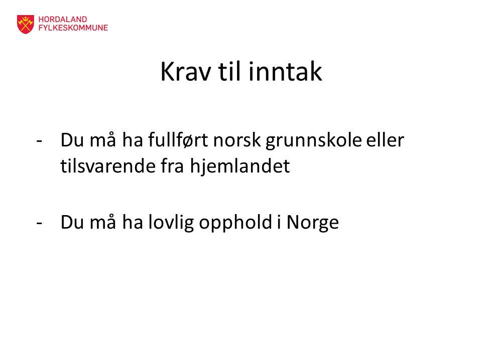 Krav til inntak Du må ha fullført norsk grunnskole eller tilsvarende fra hjemlandet.