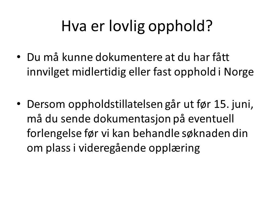 Hva er lovlig opphold Du må kunne dokumentere at du har fått innvilget midlertidig eller fast opphold i Norge.